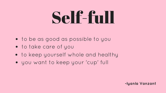 self full, everyday journalista, the everyday journalista, self love, full cup, quotes, Iyanla Vanzant, Soul Sunday, Opraph, food for the soul, women, quotes for women, insprational quotes
