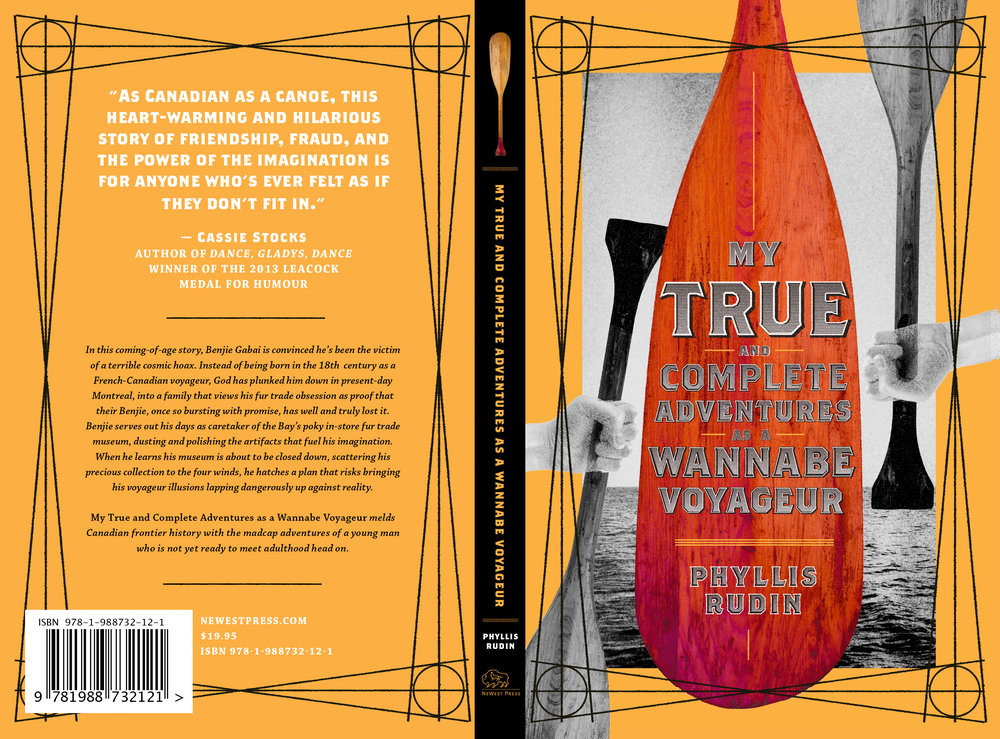 My True and Complete Adventures as a Wannabe Voyageur NeWest Press  WINNER!  BEST COVER DESIGN, ALBERTA BOOK PUBLISHING AWARDS 2018