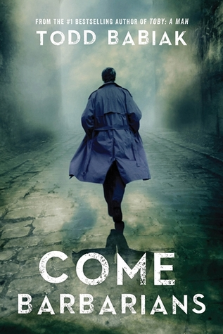 "Christopher kruse thrillers - ""With Come Barbarians, Todd Babiak stands shoulder to shoulder with Greene and le Carré, but makes the world his own…"" - Andrew Pyper, author of The Homecoming"