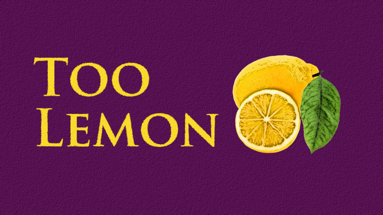 Too Lemon