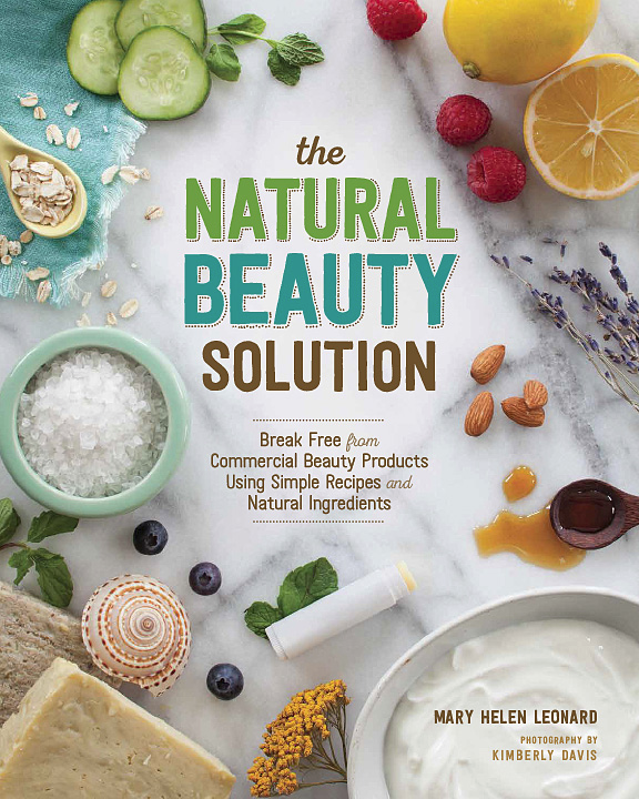 The Natural Beauty Solution - Styling by Mary Helen Leonard   Photography by Kimberly Davis   Spring House Press 2015