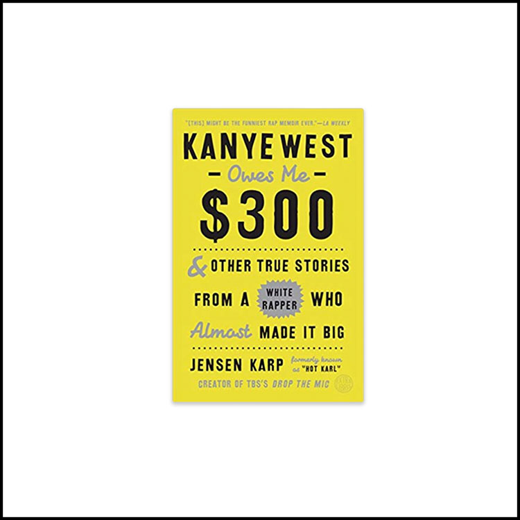 KANYE WEST OWES ME $300 -