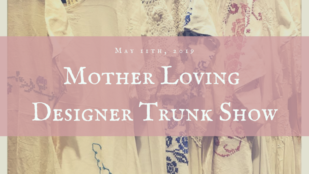 Mother Loving Designer Trunk Show, Occidental, Sonoma County, CA