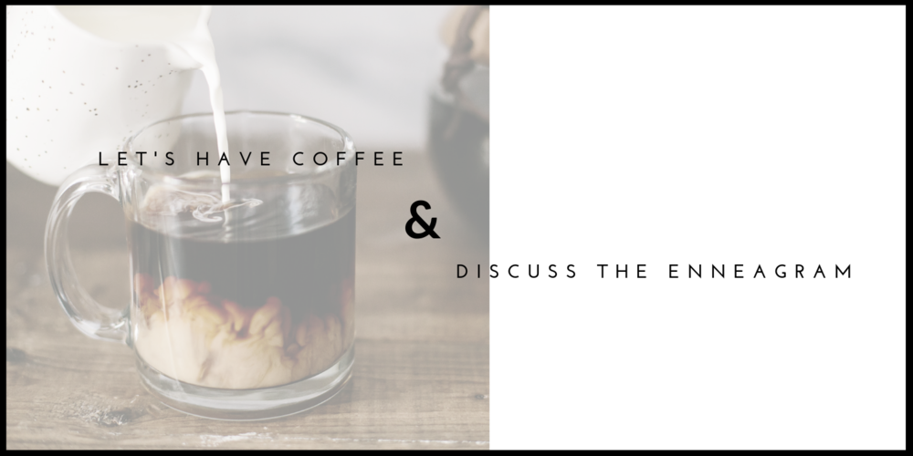 Copy of Copy of Let's have coffee & discuss the enneagram-3.png