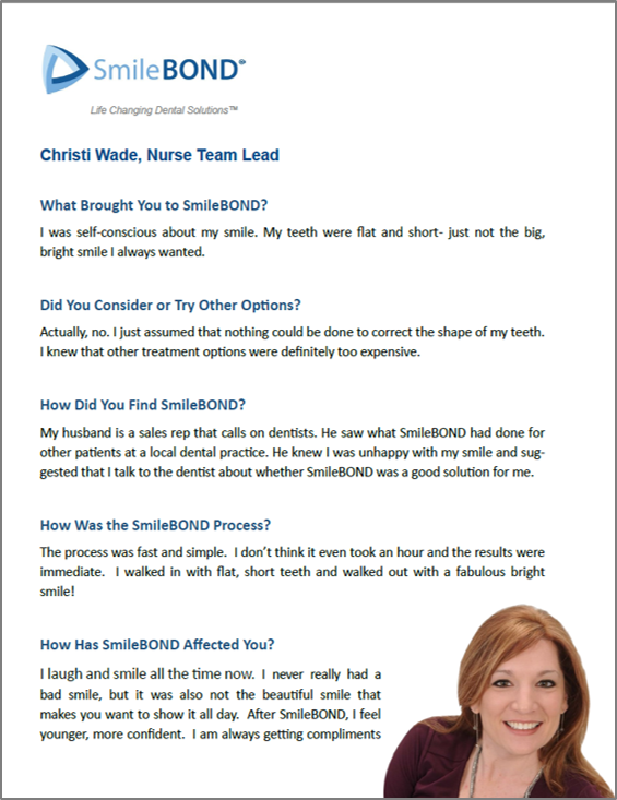 Case Studies - Gather testimonials to use as proof points in SmileBOND communications. That was the challenge for this one. We managed the full process from developing interview questions to scheduling calls with SmileBOND customers and facilitating the conversations. The results were so powerful that we pivoted from testimonials to full case studies!
