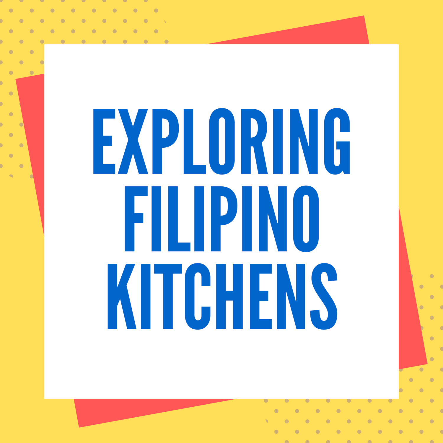 Exploring Filipino Kitchens