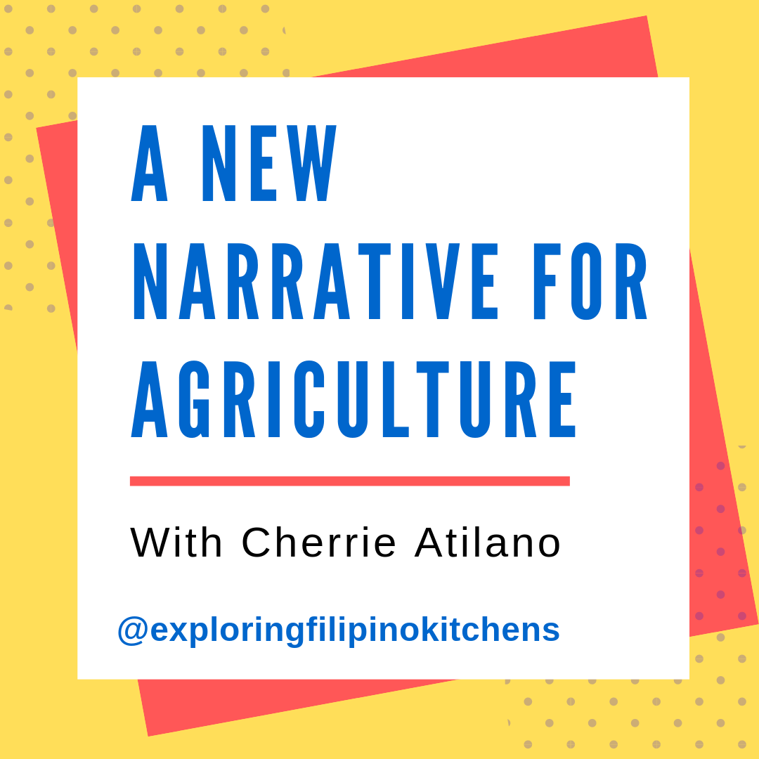 EP 13: A New Narrative For Agriculture With Cherrie Atilano