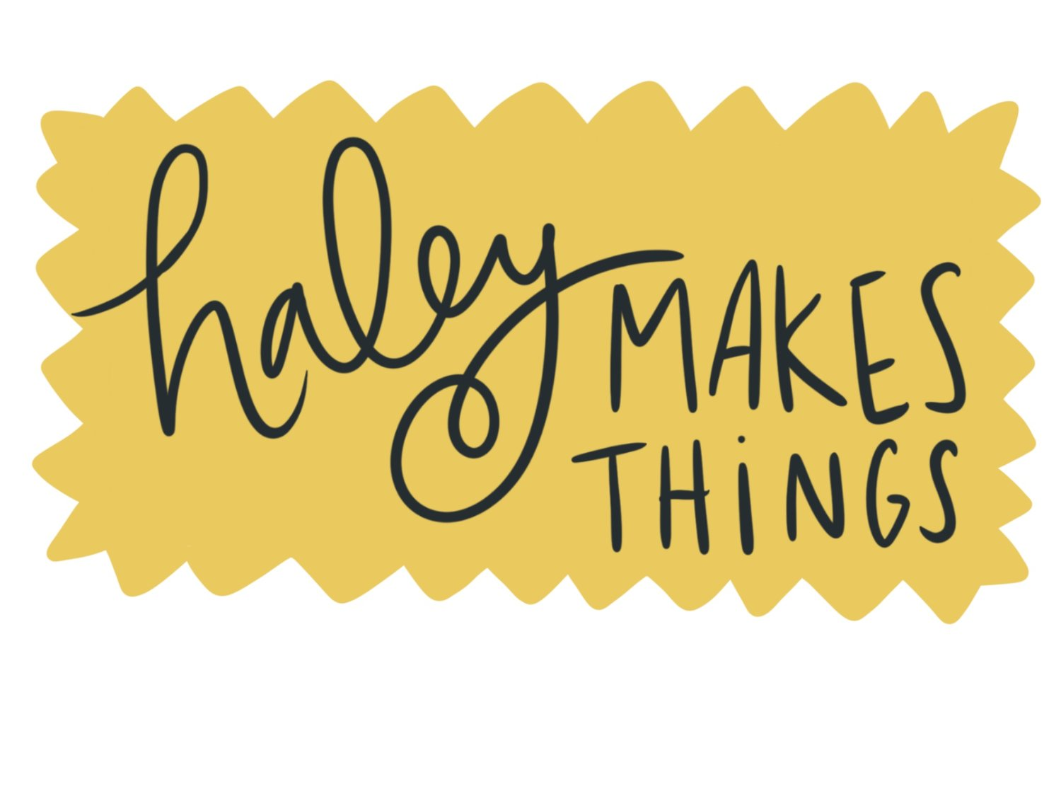 Haley Makes Things