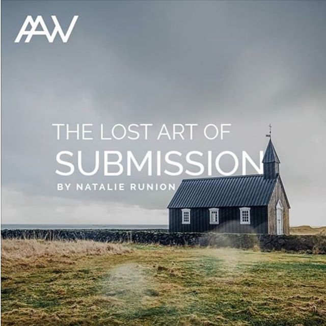 """Check out the brand new post by our friend @natalie_runion . She unpacks a subject that is probably a struggle for a lot of us - submission! """"In a social media driven world it can be confusing to have an entire platform built around us and our persona and simultaneously serve the Kingdom of God where the last shall be first and the first shall be last."""" Link in bio."""