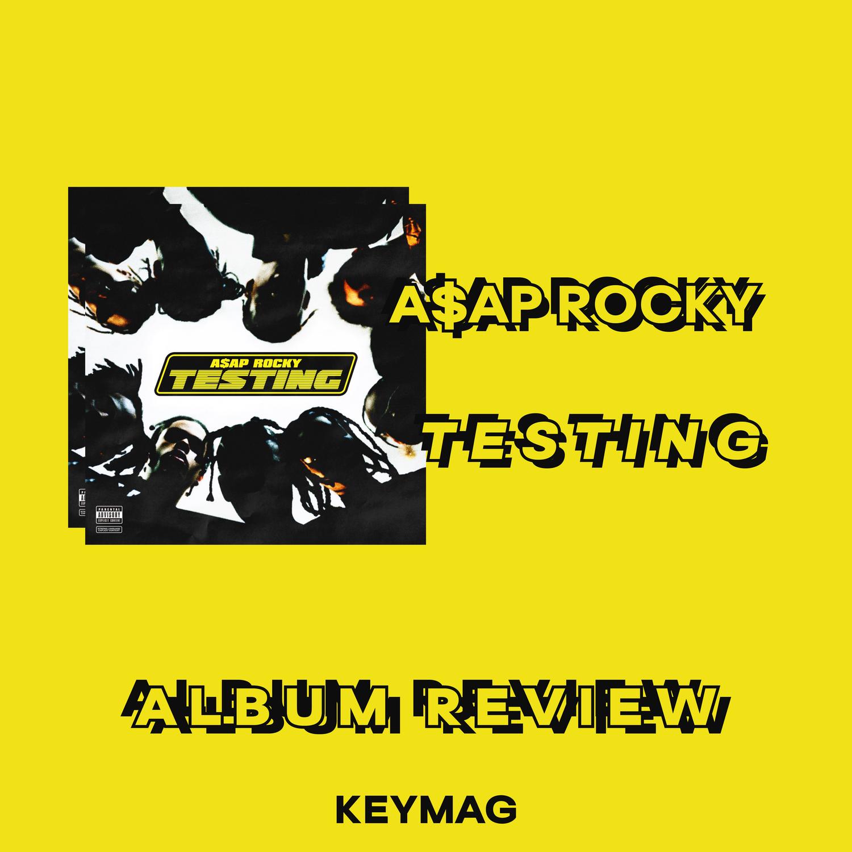 A$AP Rocky - TESTING — KEYMAG