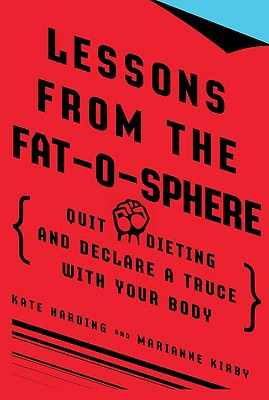 """Lessons from the Fat-o-sphere - When I started blogging, I never anticipated that I'd end up writing a book. But in 2009, Kate Harding and I got to celebrate the release of Lessons from the Fat-o-sphere into the world. I've done all kinds of interviews to talk about it ever since. And if you are looking for a way into finding peace with your body; if you are looking for permission to get off the compulsory diet roller coaster; if you are exhausted from the mandatory obsession in our culture with weight but you also can't handle the cutesy """"I'm a goddess"""" take on things, this is the book I want you to have.Buy it at an Independent Book Store.Buy it on Amazon."""