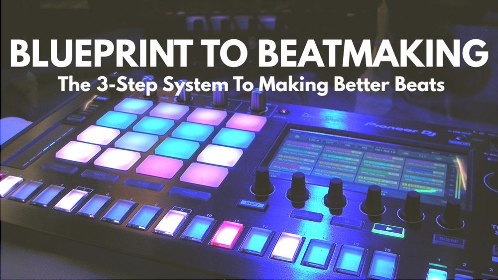 Blueprint To Beatmaking -