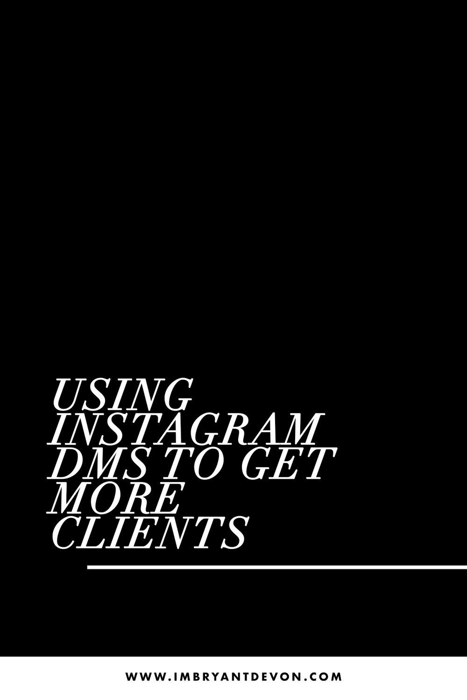 Using Instagram DMs To Get More Clients | Bryant Devon Blog | Social Media Marketing Tips | Instagram Marketing | www.imbryantdevon.com