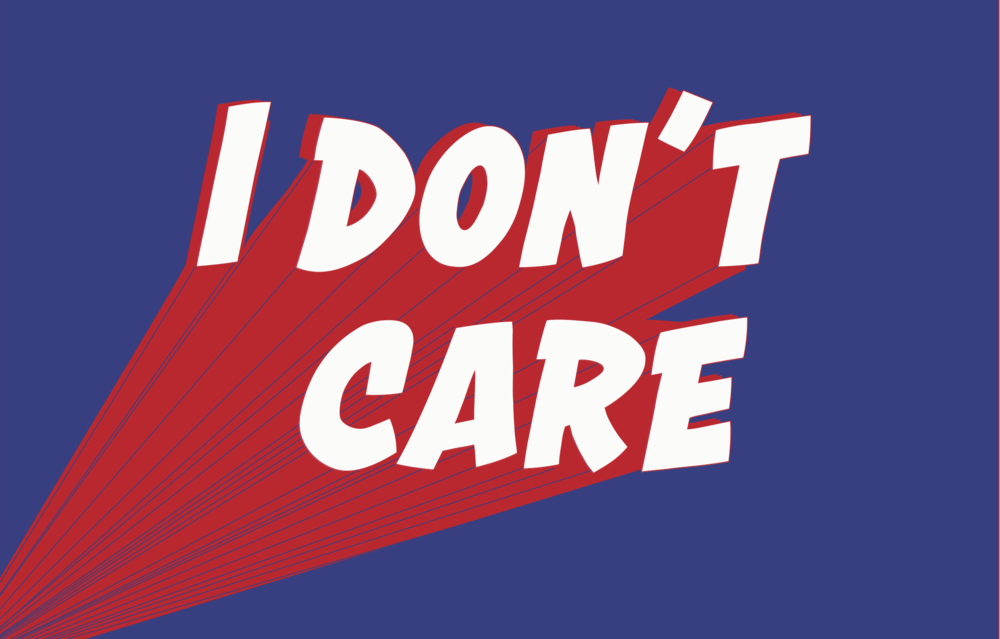 I-DONT-CARE.png