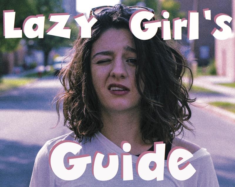 lazy girls guide