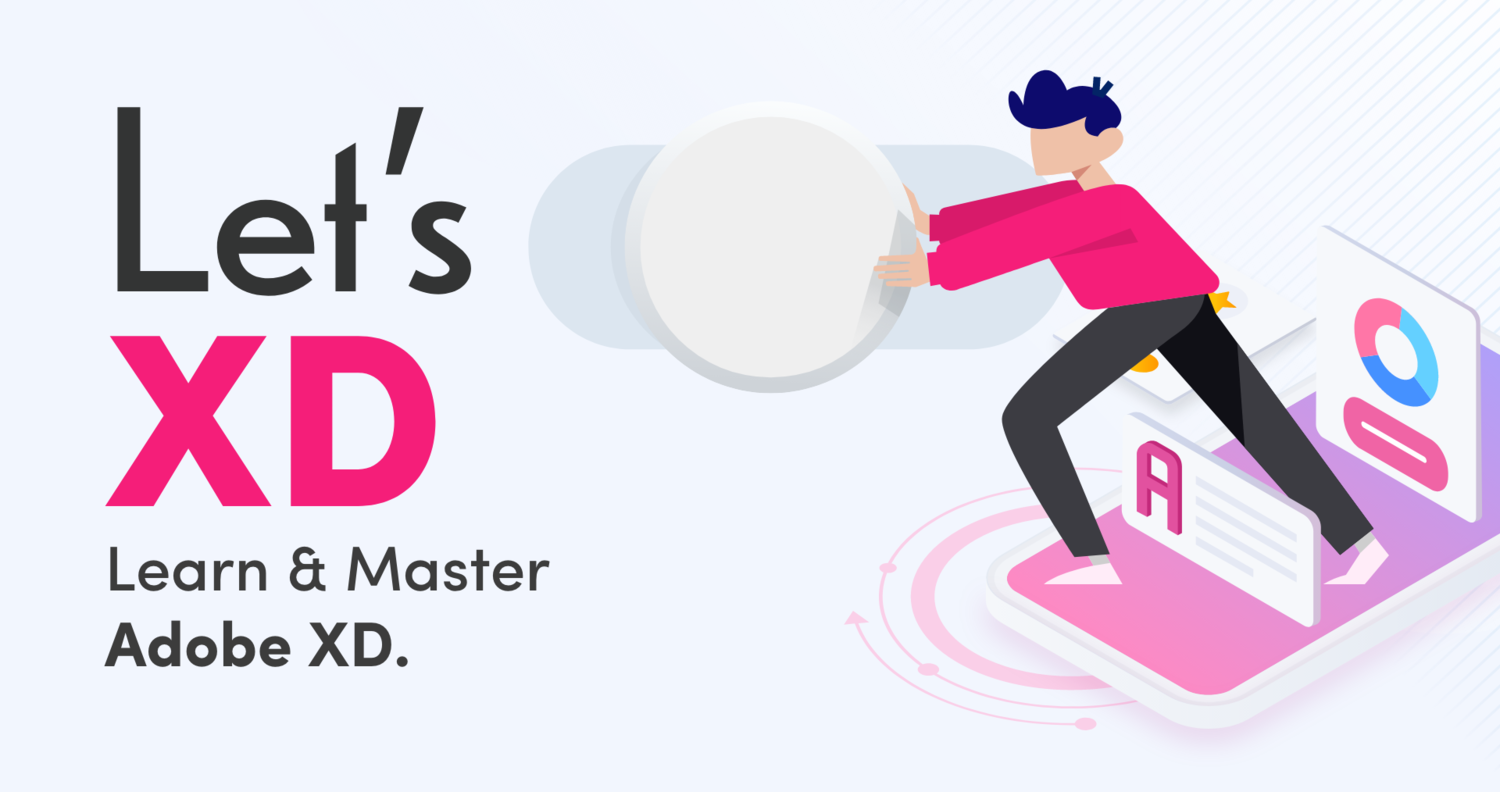 Learn and Master Adobe XD | Let's XD