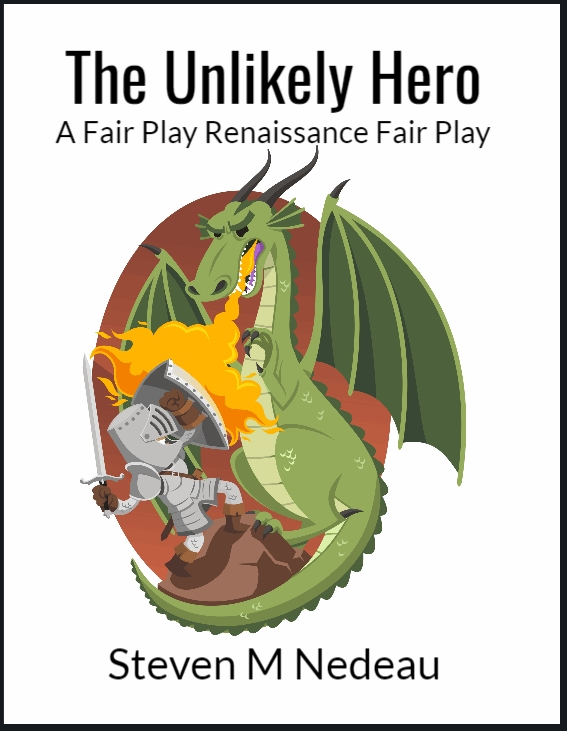 The Unlikely Hero - A Fair Play Renaissance Fair PlayWritten originally for a renaissance fair, this play can be performed for elementary school children, middle school children, or other public events.The cast is intended to be flexible. There are eight parts written so that many of the parts can be played by either male or female cast members.Approximate Running Time = 16 - 20 minutes.