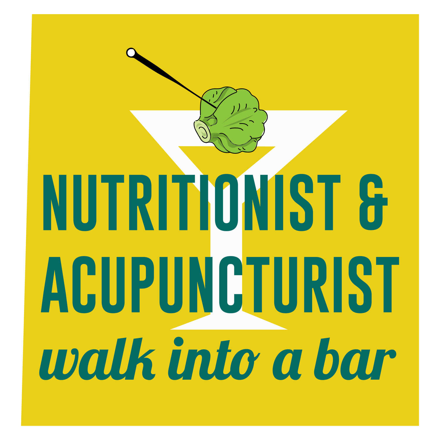 Nutritionist & Acupuncturist Walk Into A Bar