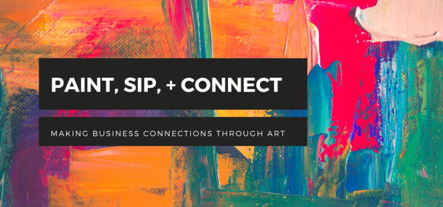Paint Sip Connect Making Business Connections Through