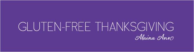 Thanksgiving :: Gluten- Free :: Alaina Ann
