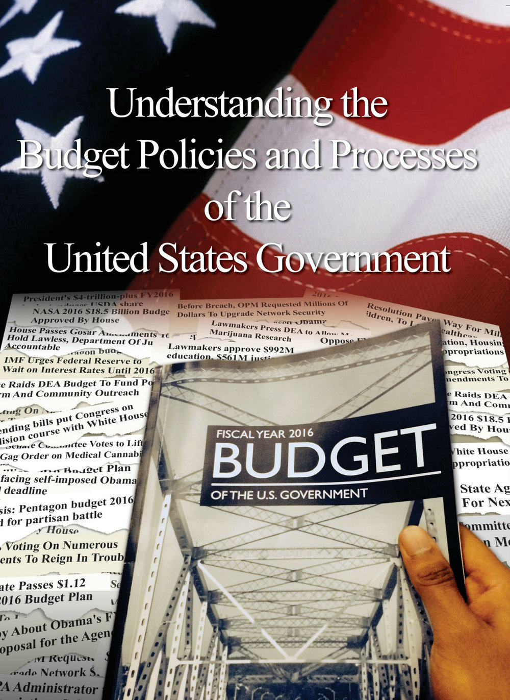 Understanding the Budget - Policies & Processes of the United States Government, 18th Edition