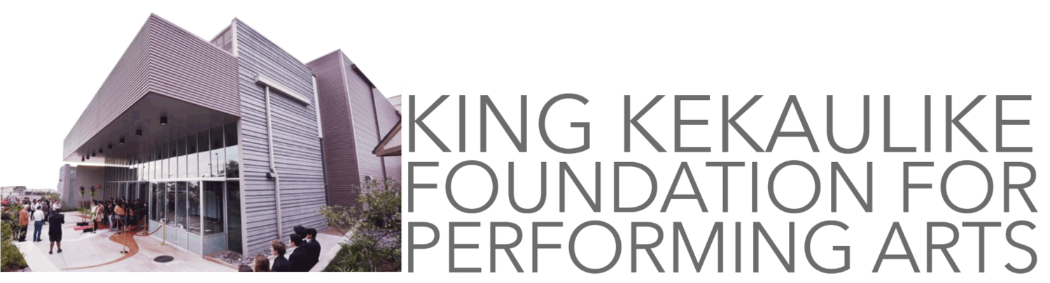 King Kekaulike Foundation For PERFORMING ARTS