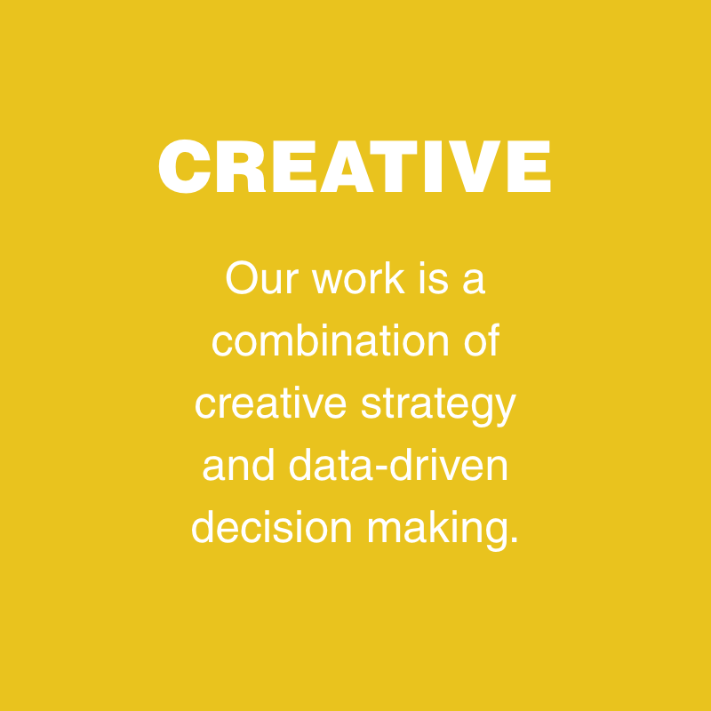 LEARN MORE ABOUT OUR CREATIVE PROCESS