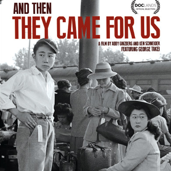 And Then They Came for Us by Abby Ginzberg, Ken Schneider   * * * * * * *  WINNER  * * * * * *  After calling for a Muslim registry and trying to enact an immigration ban against people from Muslim majority countries, the Trump administration has cited the unconstitutional incarceration of Japanese Americans during World War II as the precedent. As the documentary And Then They Came for Us demonstrates, the registration and incarceration of Japanese Americans were one of the worst violations of constitutional rights in American history.