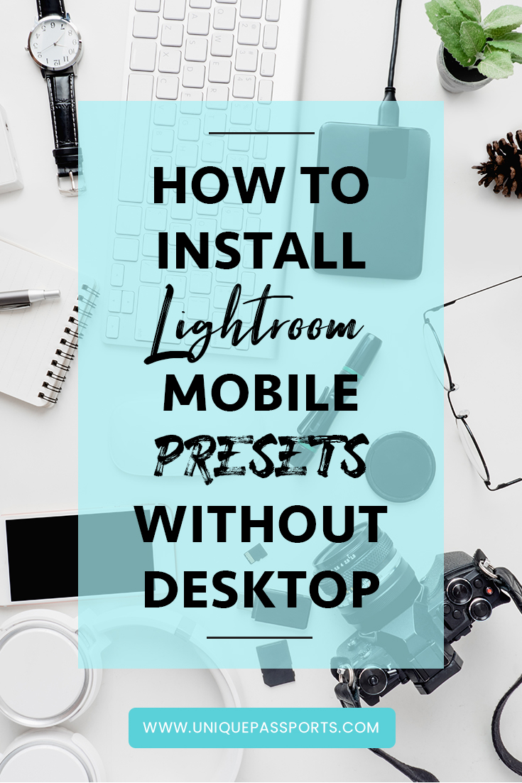 How To Install Lightroom Mobile Presets Without Desktop — Unique