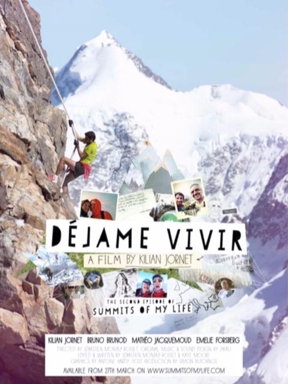 DEJAME VIVIR // March 2014 / 60 mins  Featuring: Kilian Jornet, Bruno Brunod, Mathéo Jacquemoud, Emelie Forsberg  Réalisation & Production: Montaz-Rosset Studio & Lymbus