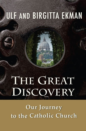 """""""The Ekmans' journey is fascinating, enjoyable, inspiring, and convincing. To hear their enthusiasm for the Catholic faith is to rediscover the joy of this blessed Church, which so many of us too often take for granted.""""   — Marcus Grodi , EWTN TV Host,  The Journey Home"""