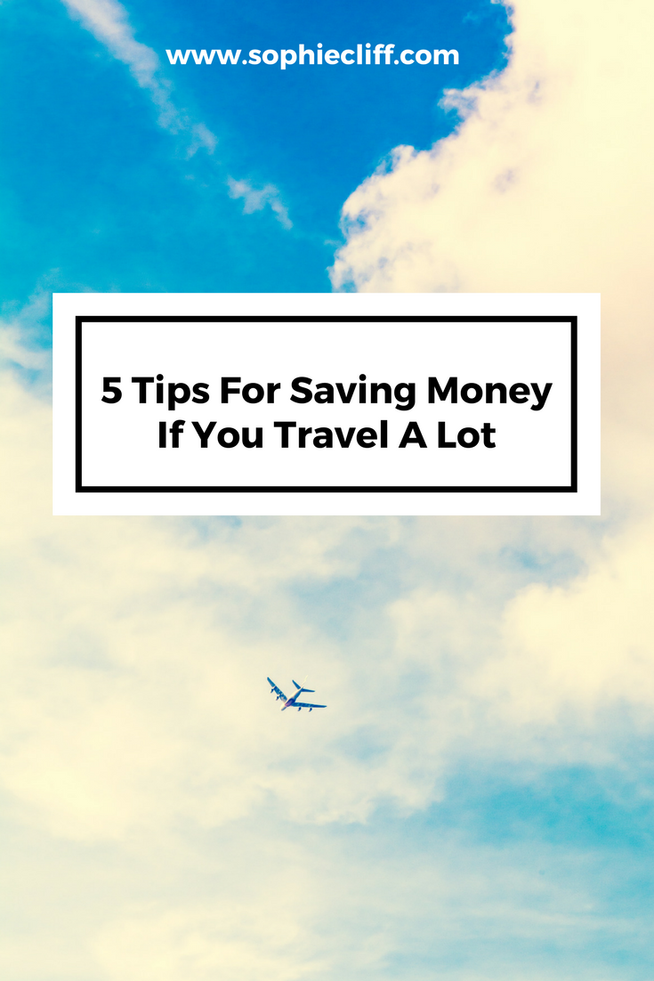 5 tips for saving money if you travel a lot