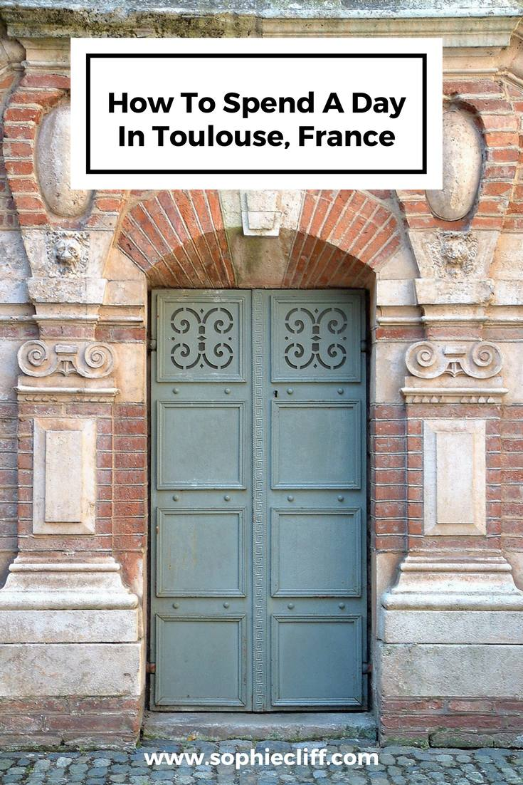 How To Spend A Day In Toulouse