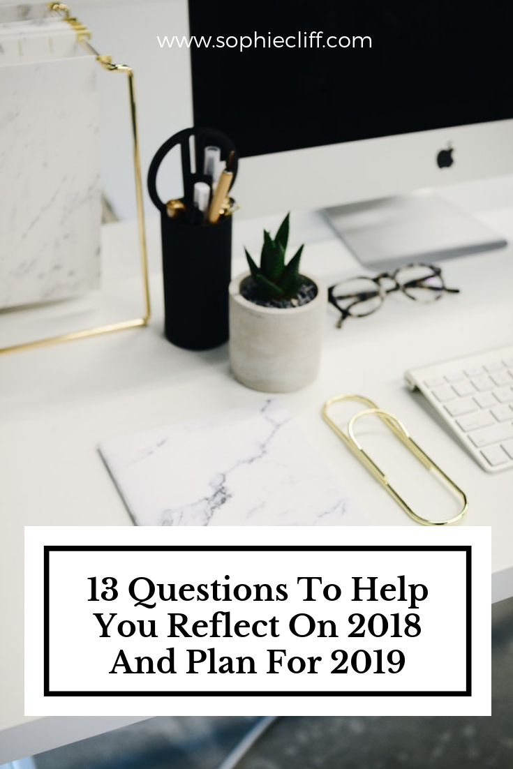 13 Questions To Help You Reflect On 2018 And Plan For 2019