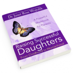 Raising Successful Daughters from Childhood to Womanhood