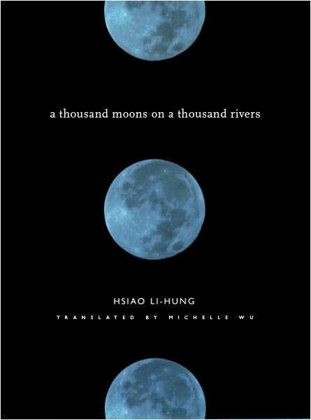 A Thousand Moons on a Thousand Rivers, Hsaio Li Hung, Columbia University Press