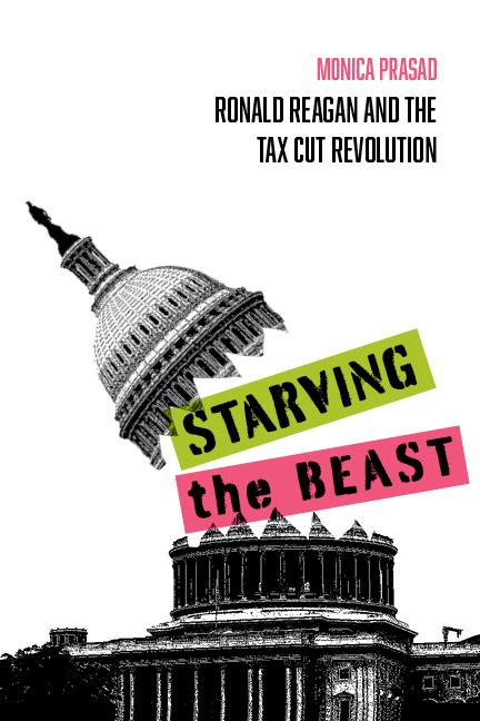 Starving the Beast, Monica Prasad, Russel Sage Foundation