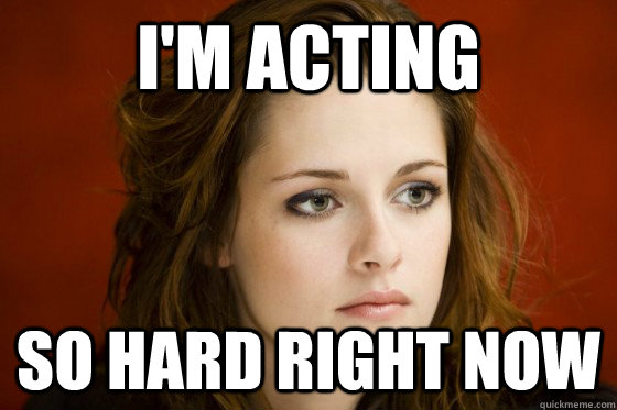 Acting so hard.jpg