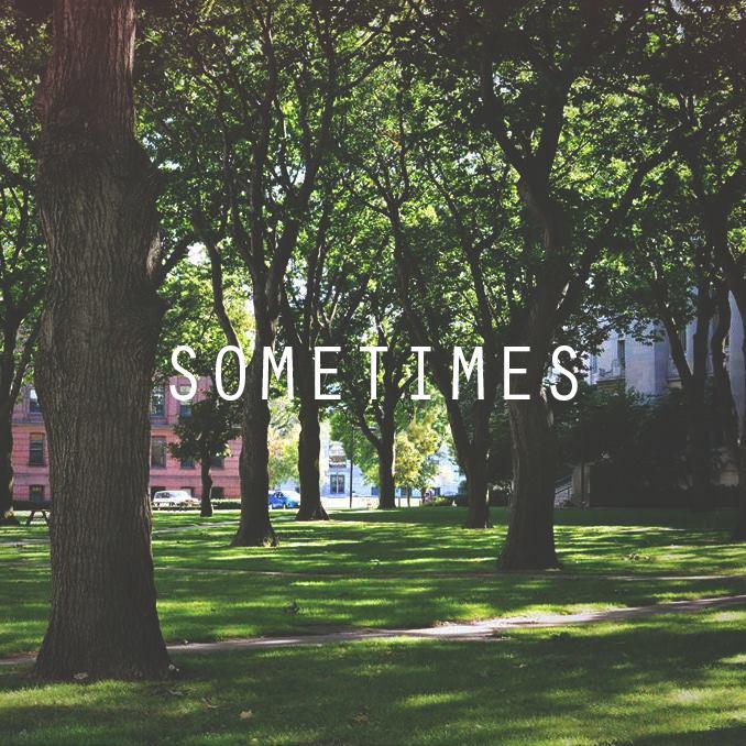 Sometimes  /  Single  / January 6, 2015