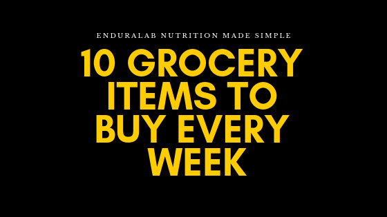 10 grocery items to buy ever week.png