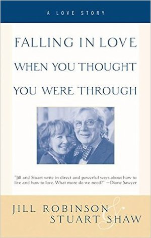 "Falling In Love When You Thought You Were Through - ""Jill and Stuart write in direct and powerful ways about how to live and how to love. What more do we need?"" (Diane Sawyer)""This is the love story for the twenty-first century."" (Cathy Cash Spellman)"