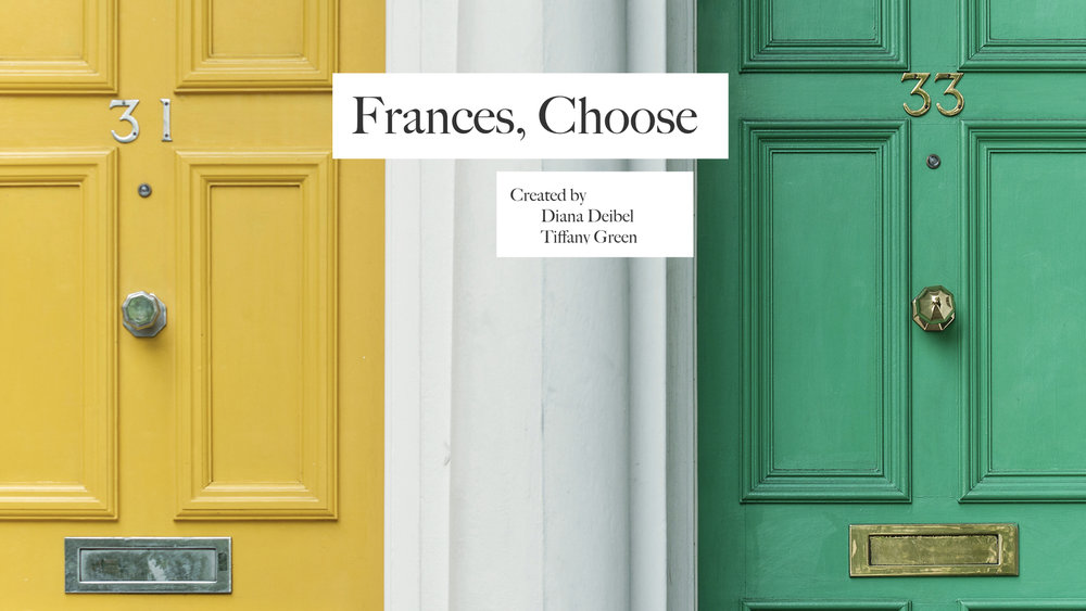 FRANCES, CHOOSE - IN DEVELOPMENT