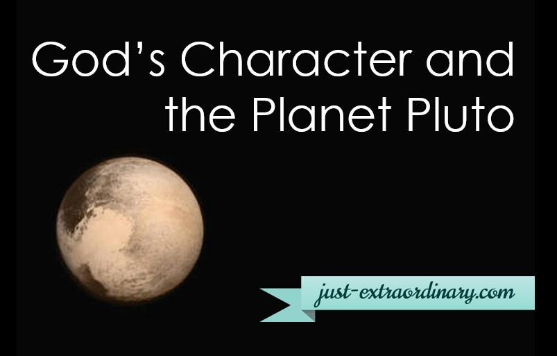 God's Character and the Planet Pluto image courtesy NASA just-extraordinary.com