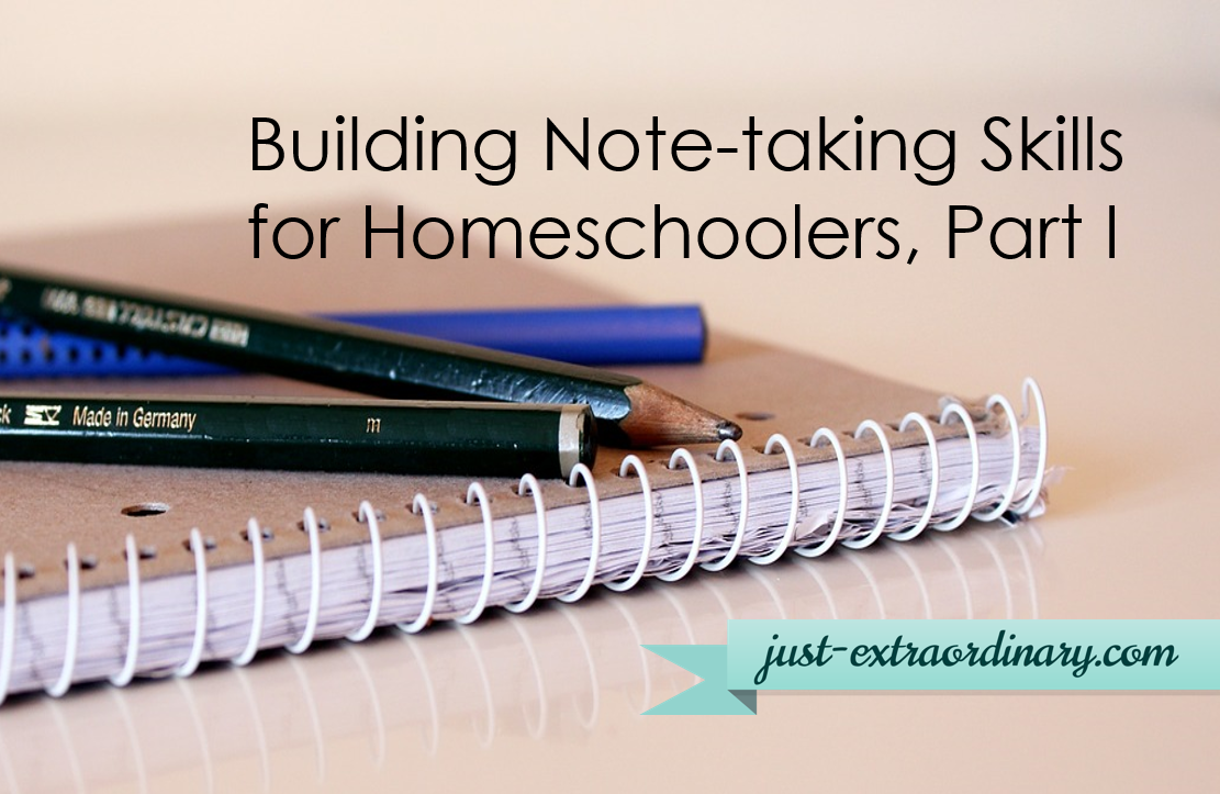 Building Note-taking Skills for Homeschoolers