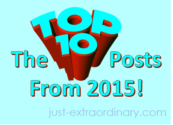 The Top Ten Posts from 2015 just-extraordinary.com