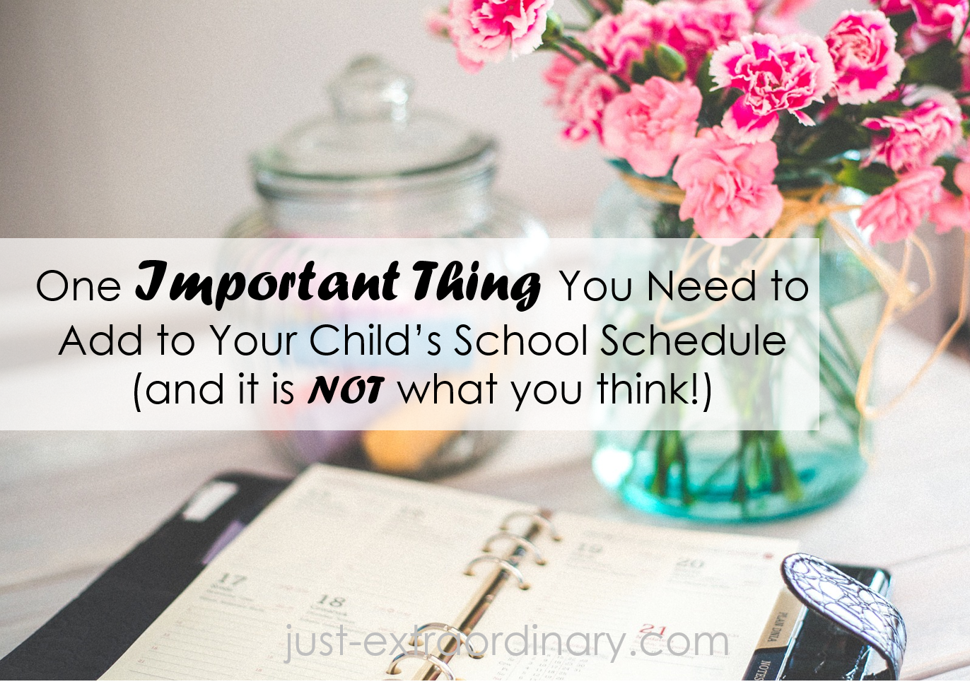 just-extraordinary.com One Important Thing to Add to Your Child's Schedule