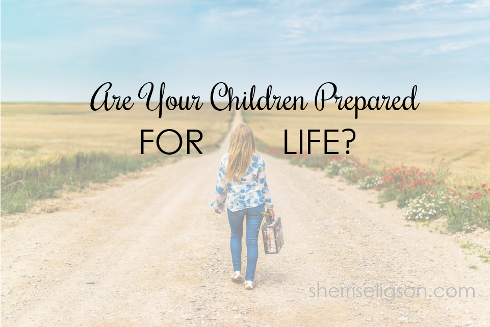 are-your-children-prepared-for-life-sherriseligson-com