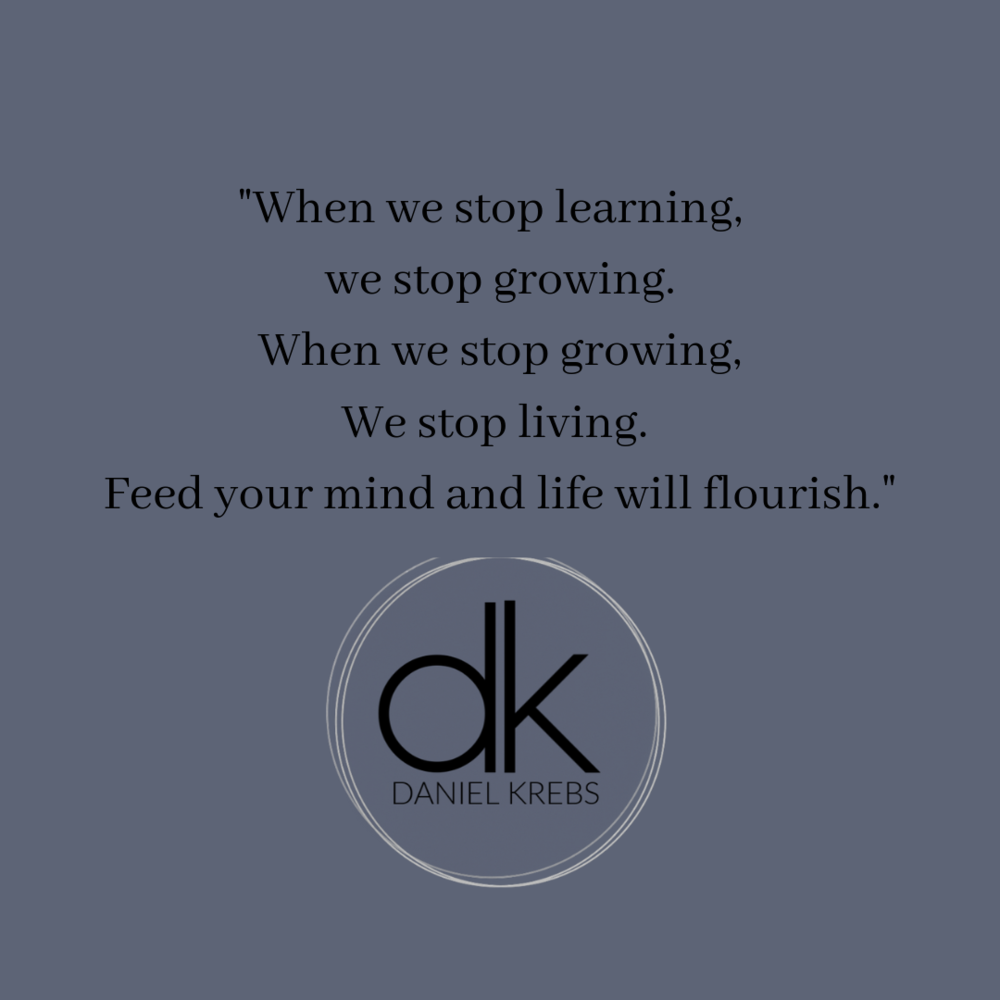 When we stop growing we stop learning Daniel  KRebs.png