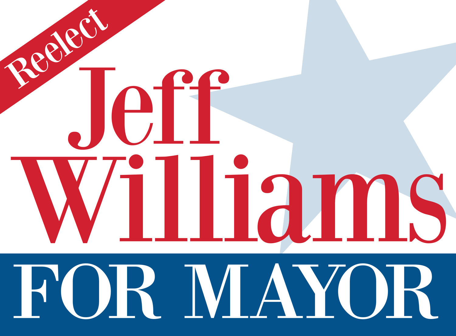 Reelect Jeff Williams For Mayor
