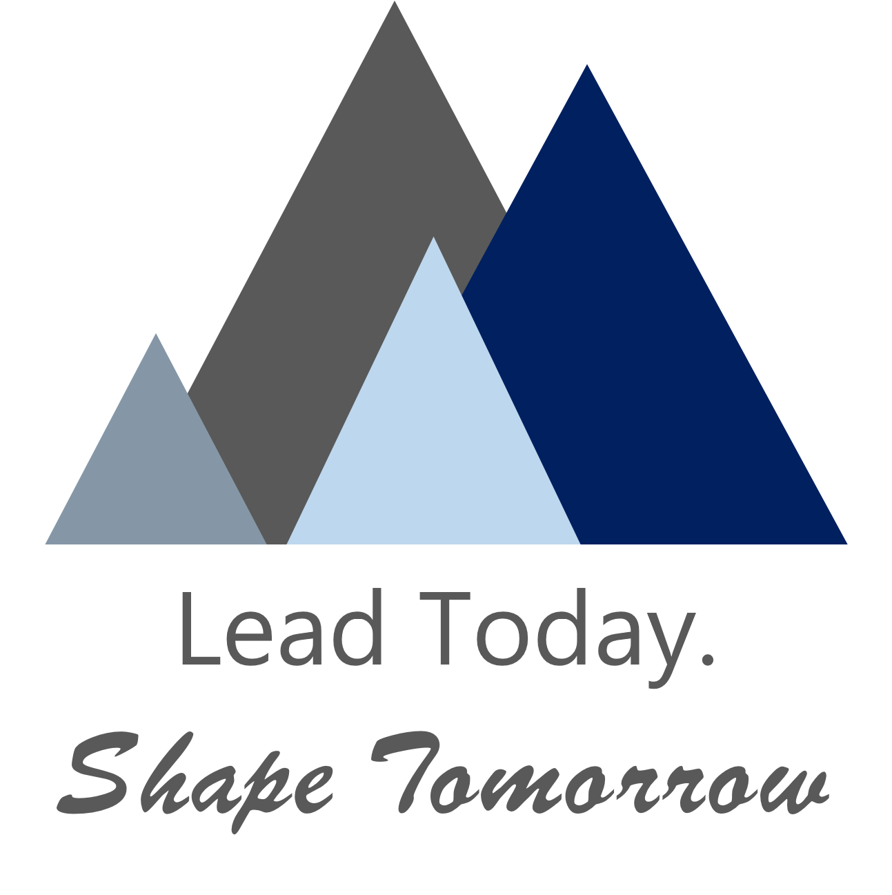 Lead Today. Shape Tomorrow.